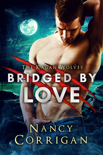 Bridged by Love - Royal-Kagan series ebook by Nancy Corrigan