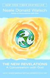 The New Revelations - A Conversation with God ebook by Neale Donald Walsch