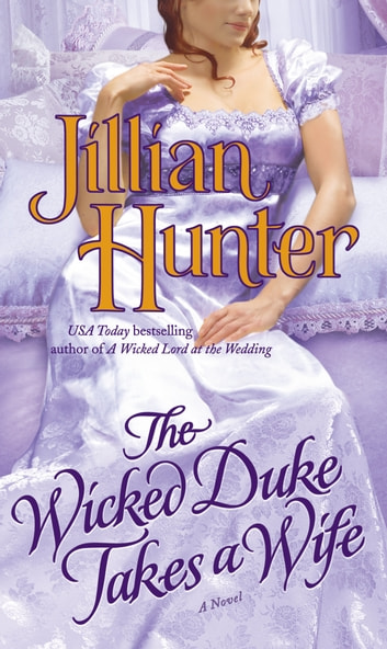 The Wicked Duke Takes a Wife ebook by Jillian Hunter