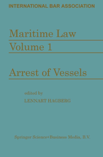 Maritime Law: Volume I Arrest of Vessels ebook by Committee on Maritime and Transport Law Staff