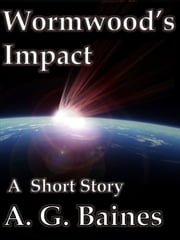 Wormwood's Impact ebook by A. G. Baines