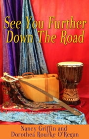 See You Further Down the Road ebook by Nancy Griffin,Dorothea Rourke-O'Regan