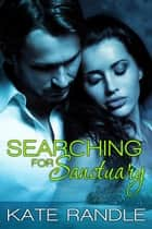 Searching For Sanctuary ebook by Kate Randle
