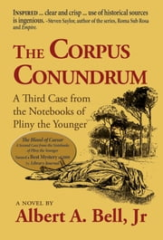 The Corpus Conundrum - A Case from the Notebooks of Pliny the Younger ebook by Albert A. Bell, Jr