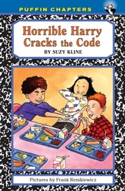Horrible Harry Cracks the Code ebook by Suzy Kline,Frank Remkiewicz