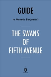 Guide to Melanie Benjamin's The Swans of Fifth Avenue by Instaread ebook by Instaread