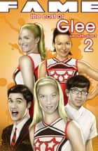 FAME: The Cast of Glee 2 ebook by Tara Broekell, V. Kenneth Marion