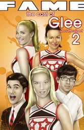 FAME: The Cast of Glee 2 ebook by Tara Broekell