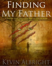 Finding My Father ebook by Kevin Albright