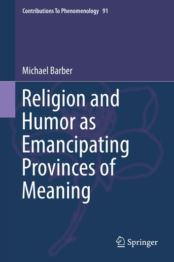 Religion and humor as emancipating provinces of meaning ebook by religion and humor as emancipating provinces of meaning ebook by michael barber fandeluxe Choice Image