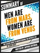 "Summary Of ""Men Are From Mars, Women Are From Venus: The Classic Guide To Understanding The Opposite Sex - By John Gray"" ebook by Sapiens Editorial"