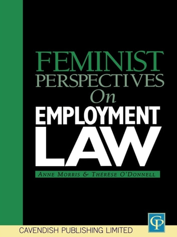 Feminist Perspectives on Employment Law ebook by Anne Morris,Thérèse O'Donnell