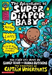 The Adventures of Super Diaper Baby ebook by Dav Pilkey,Dav Pilkey