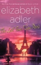 The Last Time I Saw Paris - A Novel ebook by Elizabeth Adler