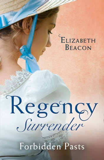 Regency Surrender: Forbidden Pasts: Lord Laughraine's Summer Promise / Redemption of the Rake (Mills & Boon M&B) ebook by Elizabeth Beacon