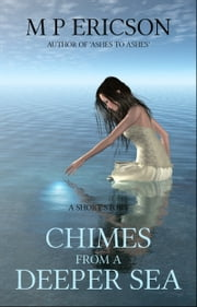 Chimes from a Deeper Sea ebook by M P Ericson