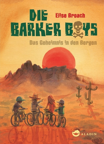 Die Barker Boys. Band 1: Das Geheimnis in den Bergen ebook by Elise Broach