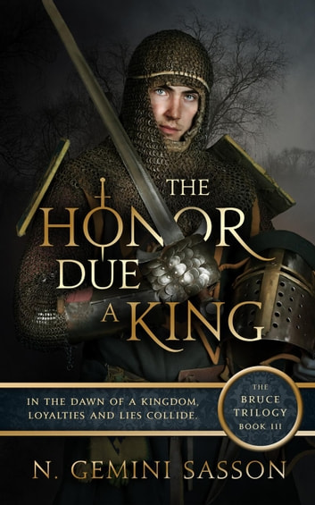 The Honor Due a King - The Bruce Trilogy, #3 ebook by N. Gemini Sasson