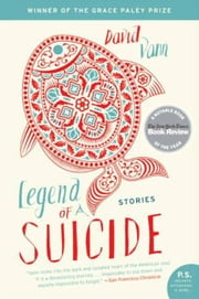Legend of a Suicide - Stories ebook by David Vann