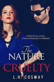The Nature of Cruelty ebook by L.H. Cosway