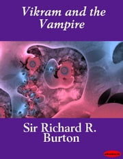 Vikram and the Vampire ebook by Sir Richard R. Burton