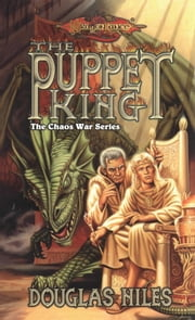 The Puppet King - The Chaos Wars, Book 3 ebook by Doug Niles