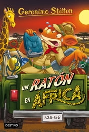 Un ratón en África - Geronimo Stilton 62 ebook by Geronimo Stilton