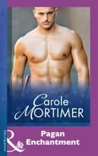 Pagan Enchantment (Mills & Boon Modern) ebook by Carole Mortimer