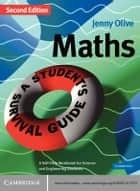 Maths: A Student's Survival Guide - A Self-Help Workbook for Science and Engineering Students ebook by