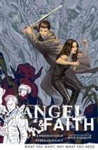 Angel and Faith Volume 5: What You Want, Not What You Need ebook by Christos Gage, Joss Whedon, Various