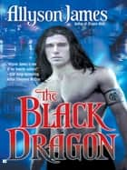 The Black Dragon ebook by Allyson James