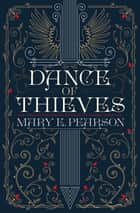 Dance of Thieves ebook by Mary E. Pearson