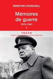 Mémoires de guerre (Tome 1) - 1919-1941 ebook by Winston Churchill
