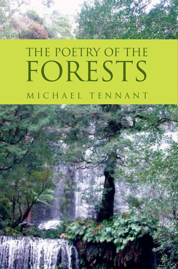 THE POETRY OF THE FORESTS ebook by Michael Tennant