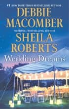 Wedding Dreams ebook by Debbie Macomber,Sheila Roberts