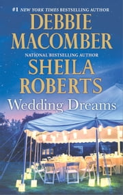 Wedding Dreams - First Comes Marriage\Sweet Dreams on Center Street ebook by Debbie Macomber,Sheila Roberts