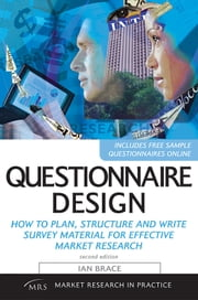 Questionnaire Design: How to Plan, Structure and Write Survey Material f ebook by Brace, Ian