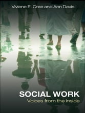 Social Work - Voices from the inside ebook by Viviene E. Cree,Ann Davis
