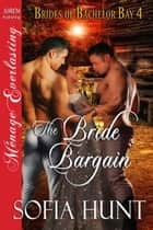The Bride Bargain ebook by Sofia Hunt