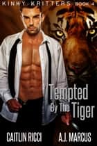 Tempted by the Tiger ebook by Caitlin Ricci, A.J. Marcus