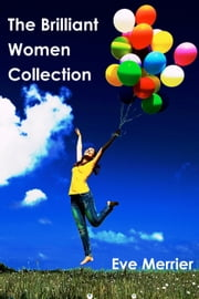 The Brilliant Women Collection ebook by Eve Merrier