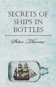 Secrets of Ships in Bottles ebook by Peter Thorne