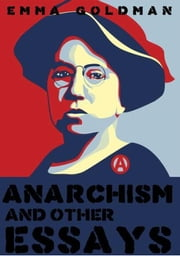 Anarchism and Other Essays ebook by Emma Goldman