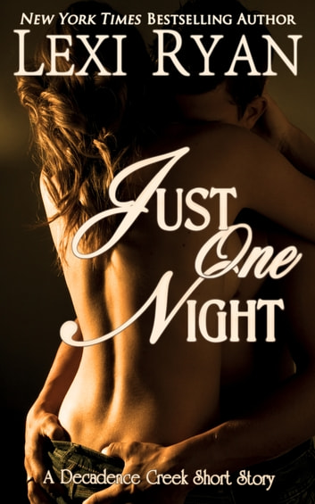 Just One Night ebook by Lexi Ryan