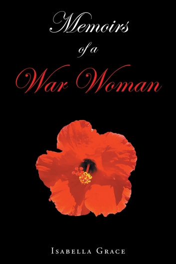 Memoirs of a War Woman ebook by Isabella Grace