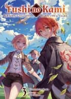 Fushi no Kami: Rebuilding Civilization Starts With a Village Volume 3 eBook by Mizuumi Amakawa