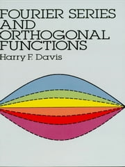 Fourier Series and Orthogonal Functions ebook by Harry F. Davis