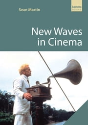 New Waves in Cinema ebook by Sean Martin