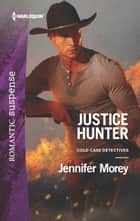 Justice Hunter ebook by Jennifer Morey