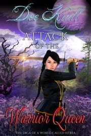 Attack of the Warrior Queen Series: The Saga of a World Called Htrae ebook by Dee Krull